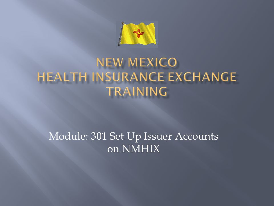 Module: 301 Set Up Issuer Accounts on NMHIX