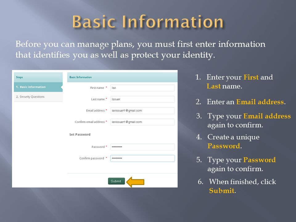 Before you can manage plans, you must first enter information that identifies you as well as protect your identity.