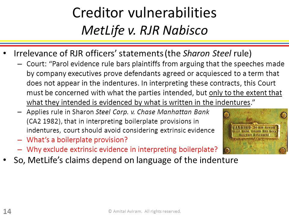 "Creditor vulnerabilities MetLife v. RJR Nabisco Irrelevance of RJR officers' statements (the Sharon Steel rule) – Court: ""Parol evidence rule bars pla"
