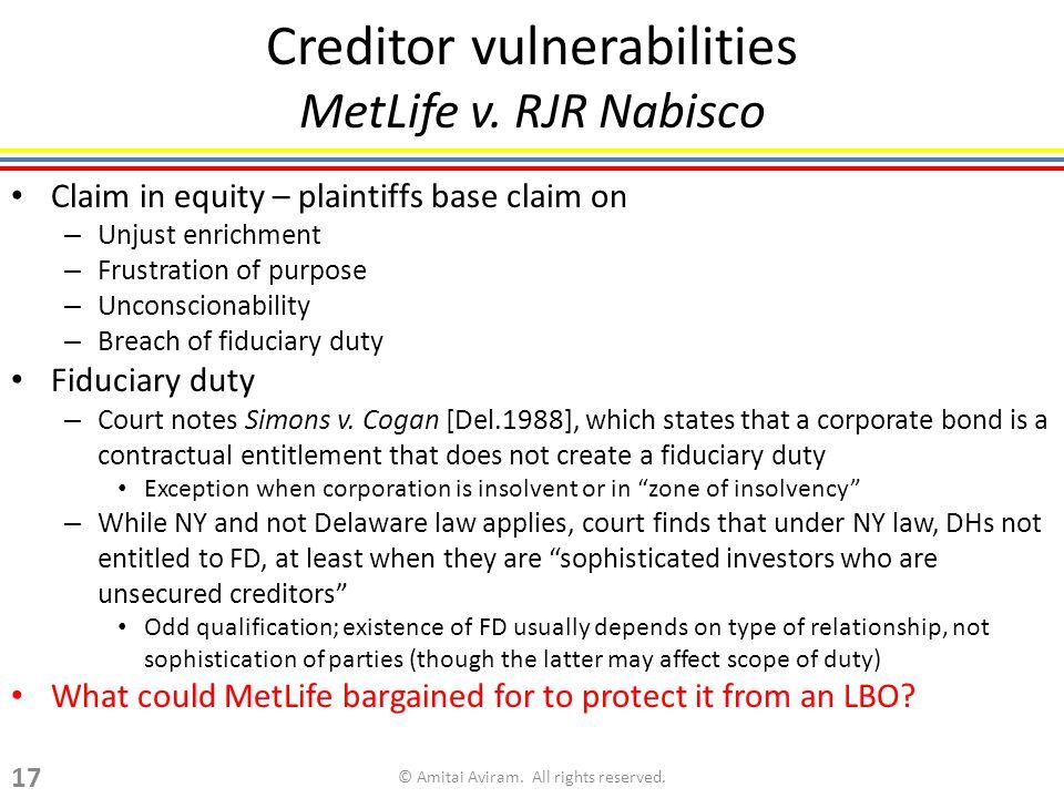 Creditor vulnerabilities MetLife v. RJR Nabisco Claim in equity – plaintiffs base claim on – Unjust enrichment – Frustration of purpose – Unconscionab