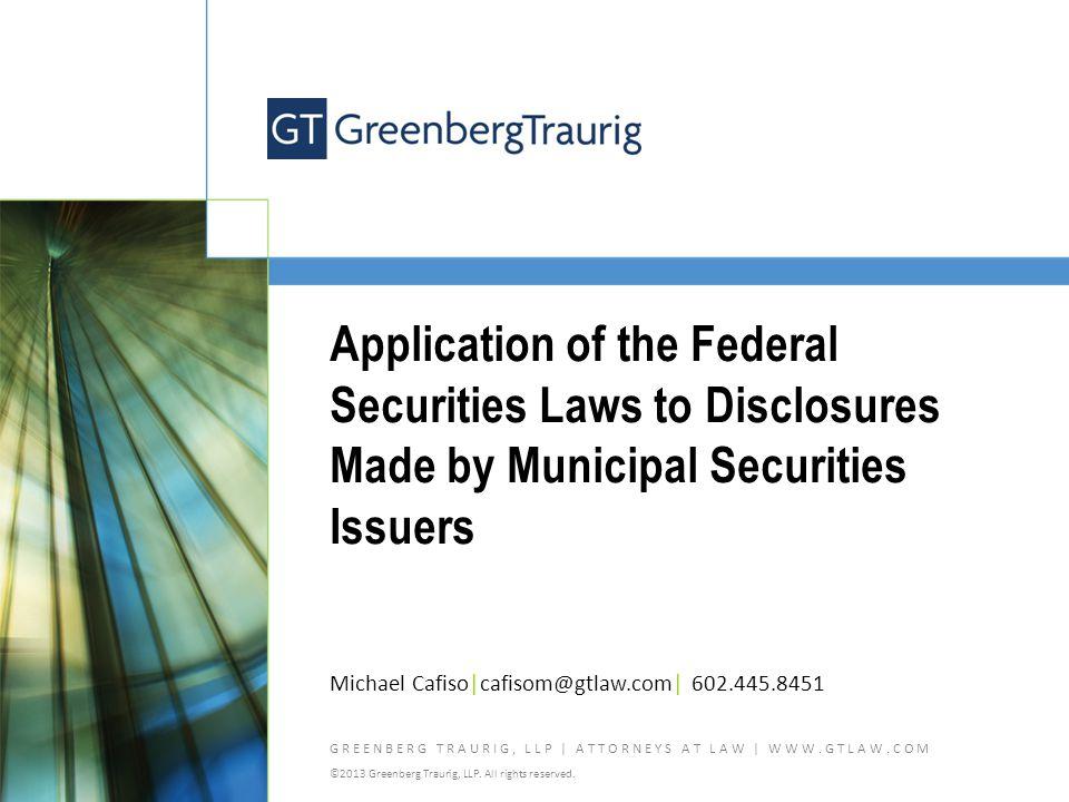 GREENBERG TRAURIG, LLP | ATTORNEYS AT LAW | WWW.GTLAW.COM ©2013 Greenberg Traurig, LLP.