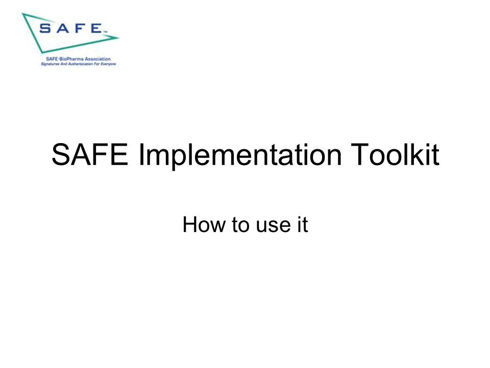SAFE Implementation Toolkit How to use it