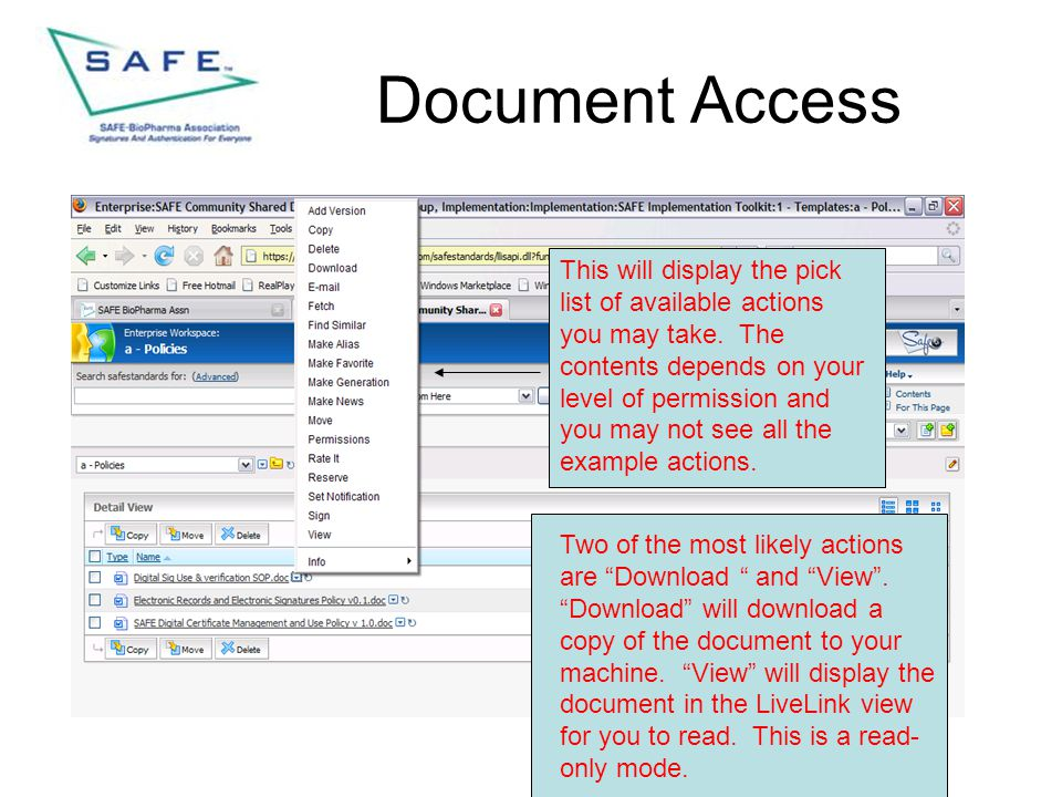 Document Access This will display the pick list of available actions you may take. The contents depends on your level of permission and you may not se