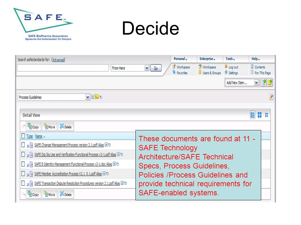 Decide These documents are found at 11 - SAFE Technology Architecture/SAFE Technical Specs, Process Guidelines, Policies /Process Guidelines and provi