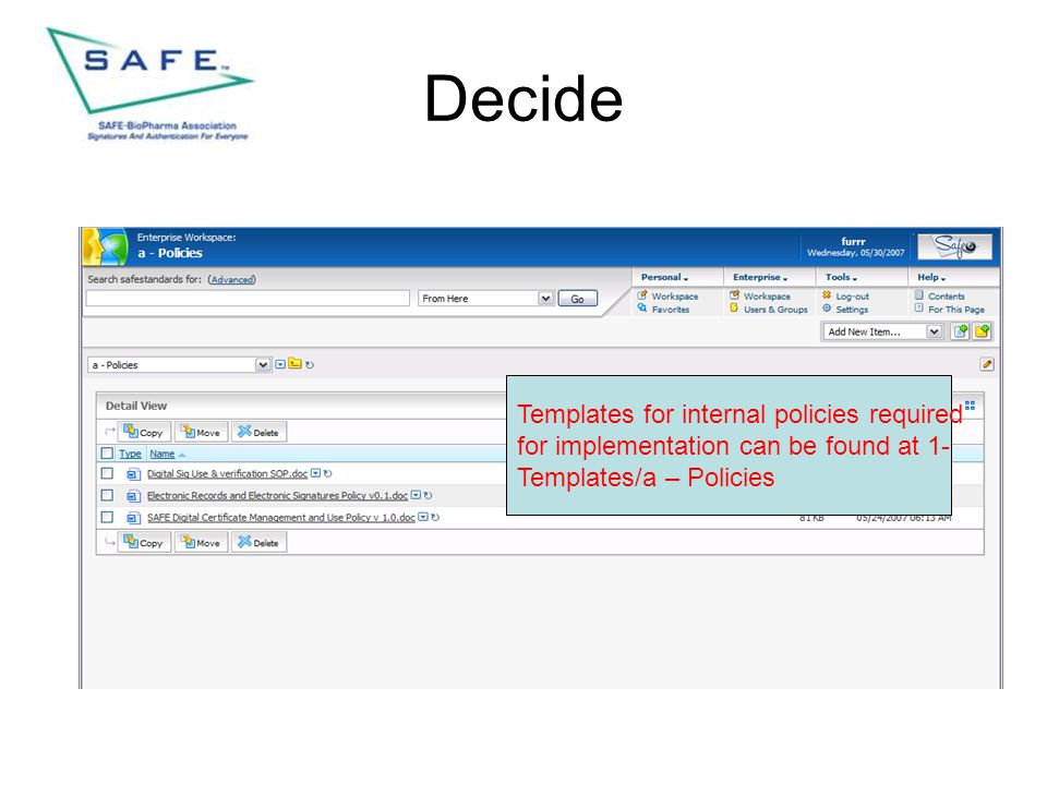 Decide Templates for internal policies required for implementation can be found at 1- Templates/a – Policies