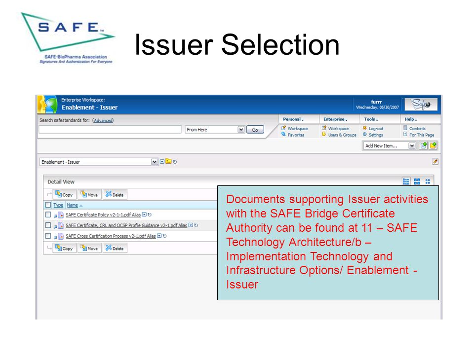Issuer Selection Documents supporting Issuer activities with the SAFE Bridge Certificate Authority can be found at 11 – SAFE Technology Architecture/b