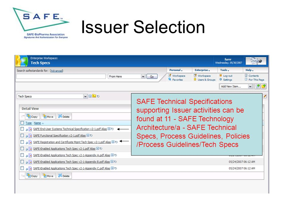 Issuer Selection SAFE Technical Specifications supporting Issuer activities can be found at 11 - SAFE Technology Architecture/a - SAFE Technical Specs, Process Guidelines, Policies /Process Guidelines/Tech Specs
