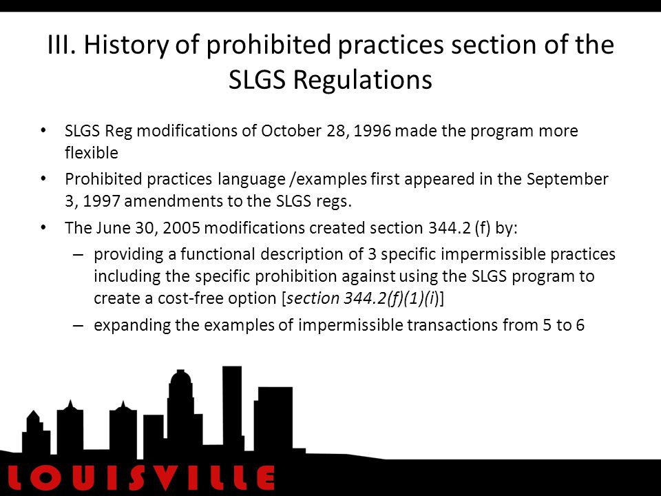 IV.Why the need for this prohibition. It is not the intended purpose of the program.