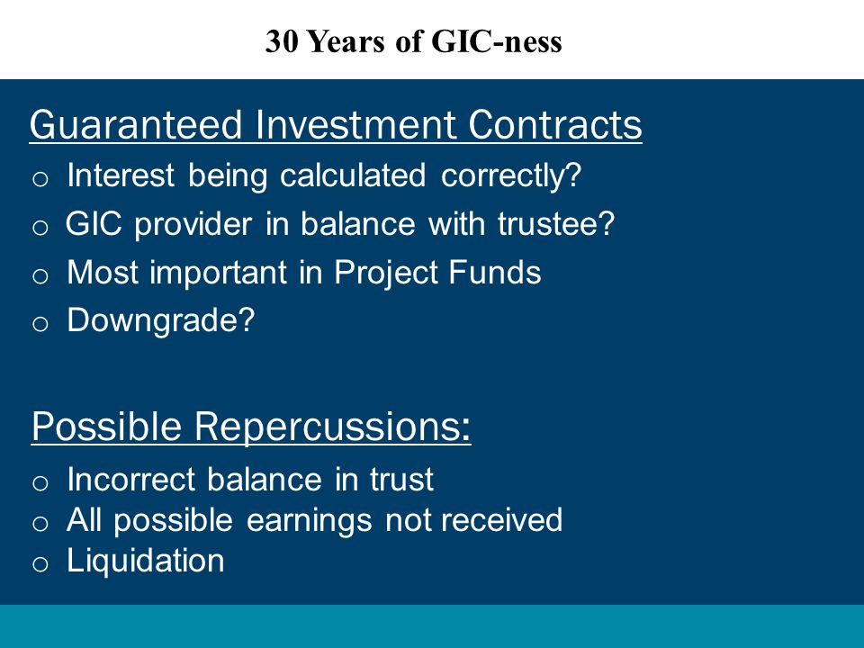 o Interest being calculated correctly. o GIC provider in balance with trustee.