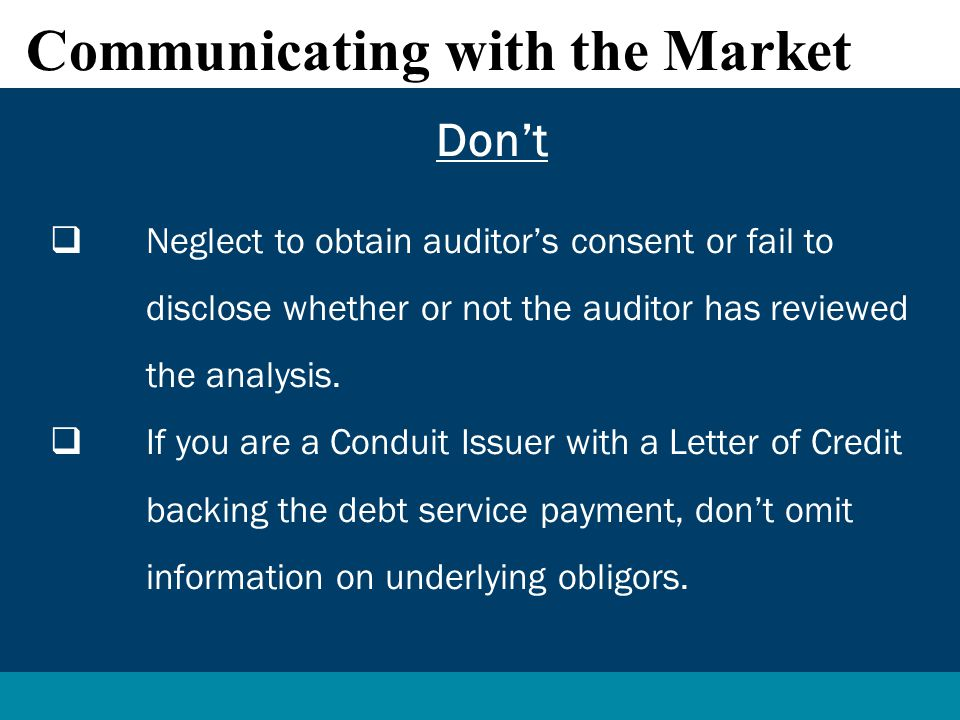 Don't  Neglect to obtain auditor's consent or fail to disclose whether or not the auditor has reviewed the analysis.