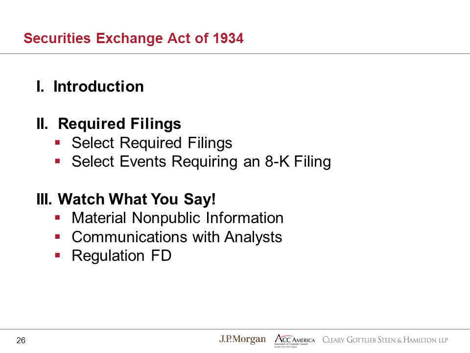 I. Introduction II. Required Filings  Select Required Filings  Select Events Requiring an 8-K Filing III. Watch What You Say!  Material Nonpublic I