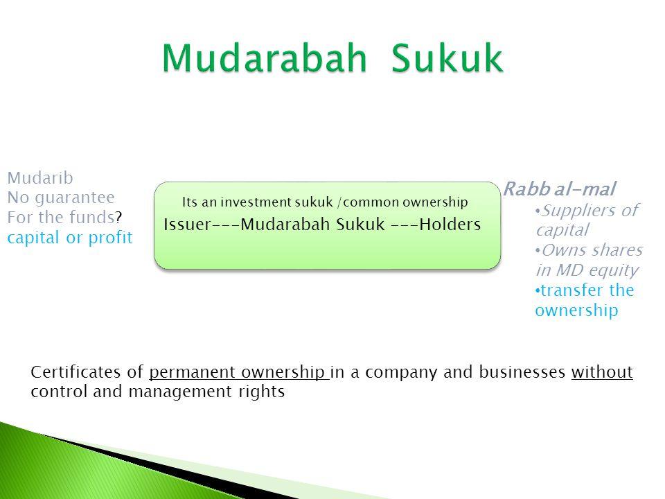Issuer--- Musharakah Sukuk ---Holders investment sukuk ownership of MSH.