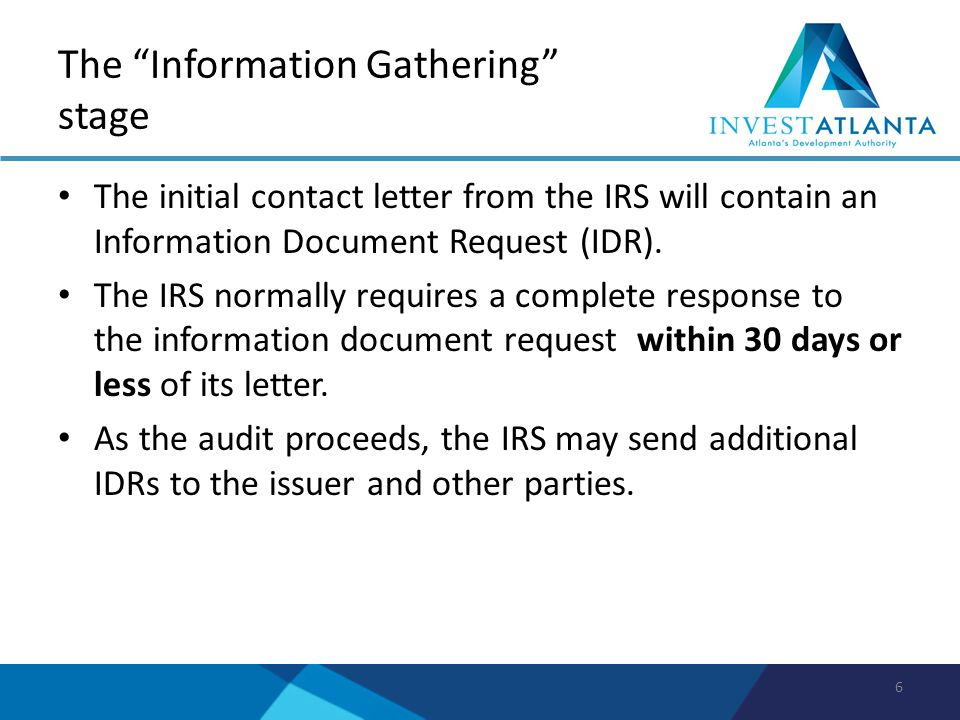 Typical information requested by the IRS Final copy of the Bond Transcript Information related to the redemption or refinancing of the Bonds Arbitrage rebate computations Trustee Statements for all funds related to the Bond Indenture Form 8038 Yield reduction payment computations and yield restriction analysis 7