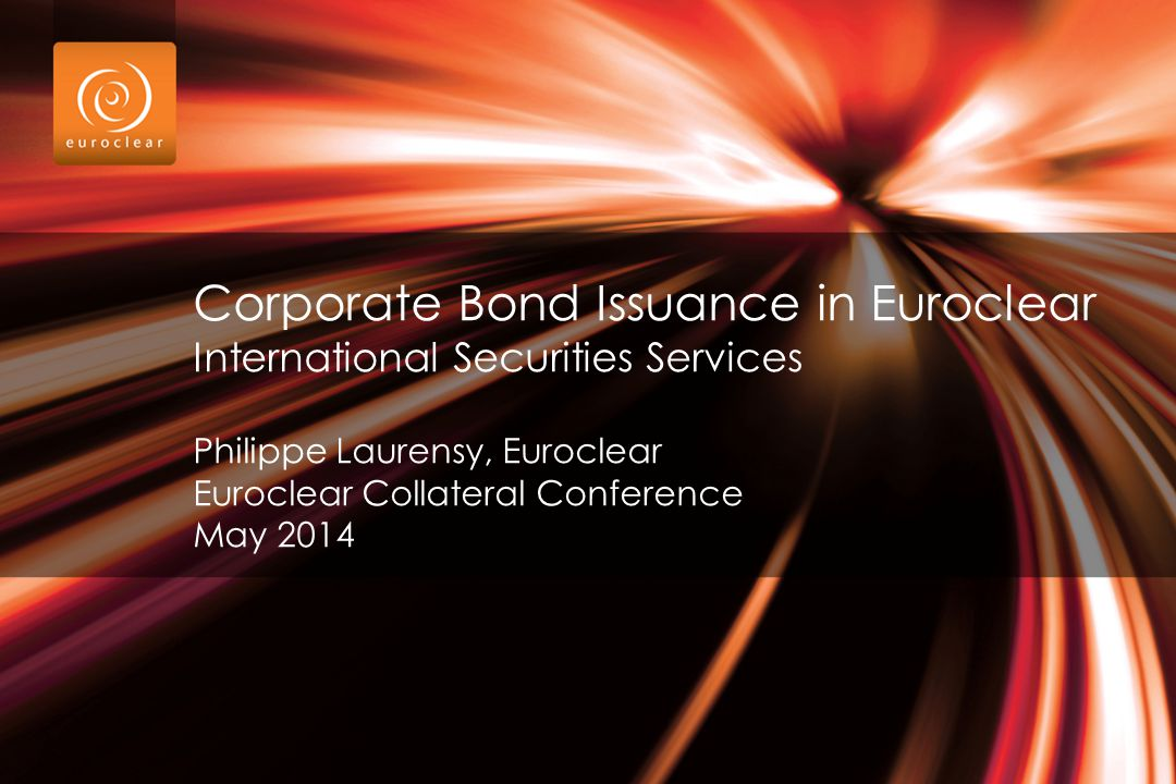 2 Agenda Corporate Bond Issuance Evolution Euroclear as Issuer CSD Issuance overview through Euroclear