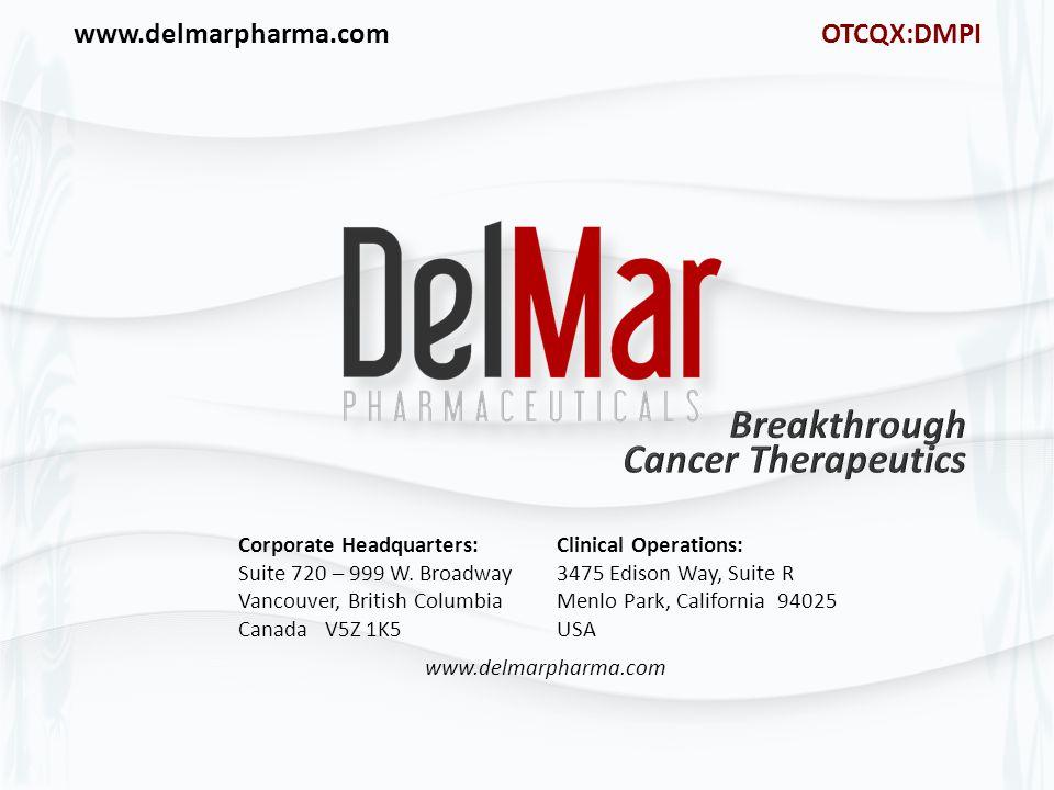 www.delmarpharma.com OTCQX:DMPI Corporate Headquarters: Suite 720 – 999 W.