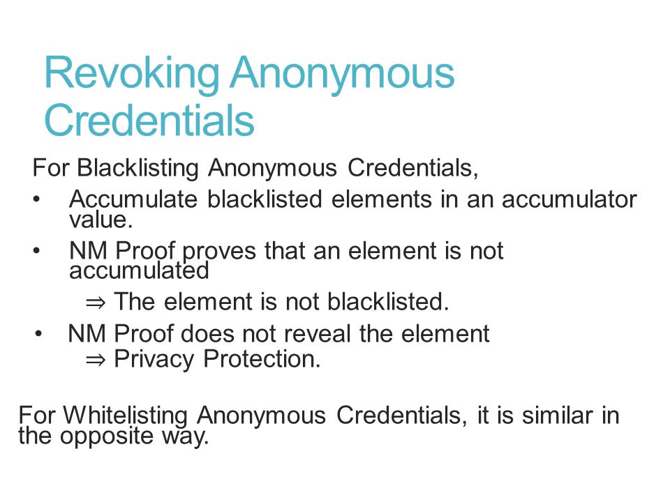 Revoking Anonymous Credentials For Blacklisting Anonymous Credentials, Accumulate blacklisted elements in an accumulator value.