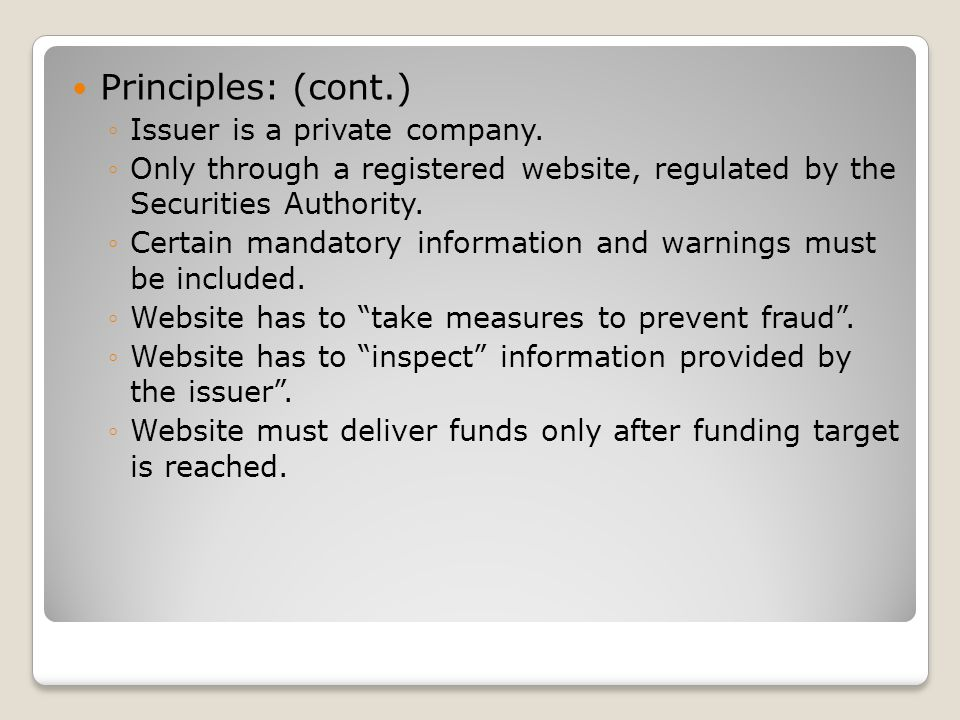 Principles: (cont.) ◦Issuer is a private company.