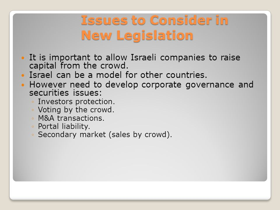 Issues to Consider in New Legislation It is important to allow Israeli companies to raise capital from the crowd.