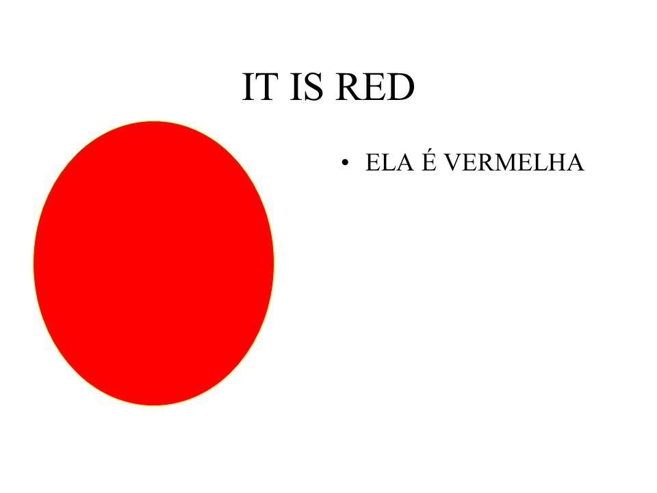 IT IS RED ELA É VERMELHA