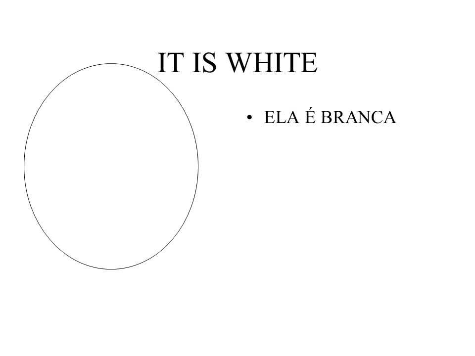 IT IS WHITE ELA É BRANCA