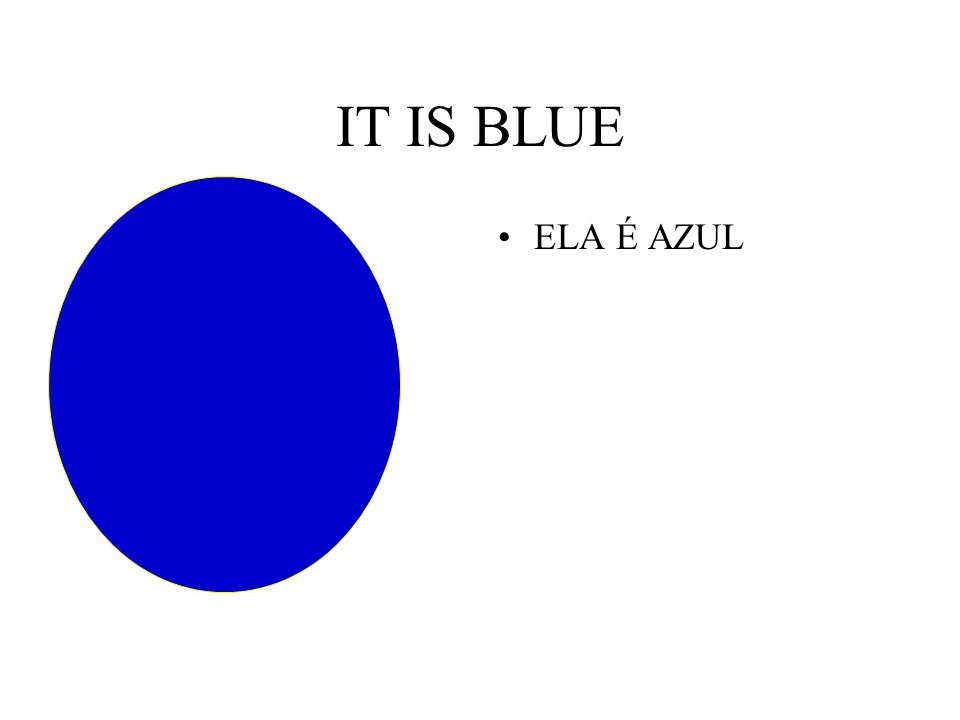 IT IS BLUE ELA É AZUL