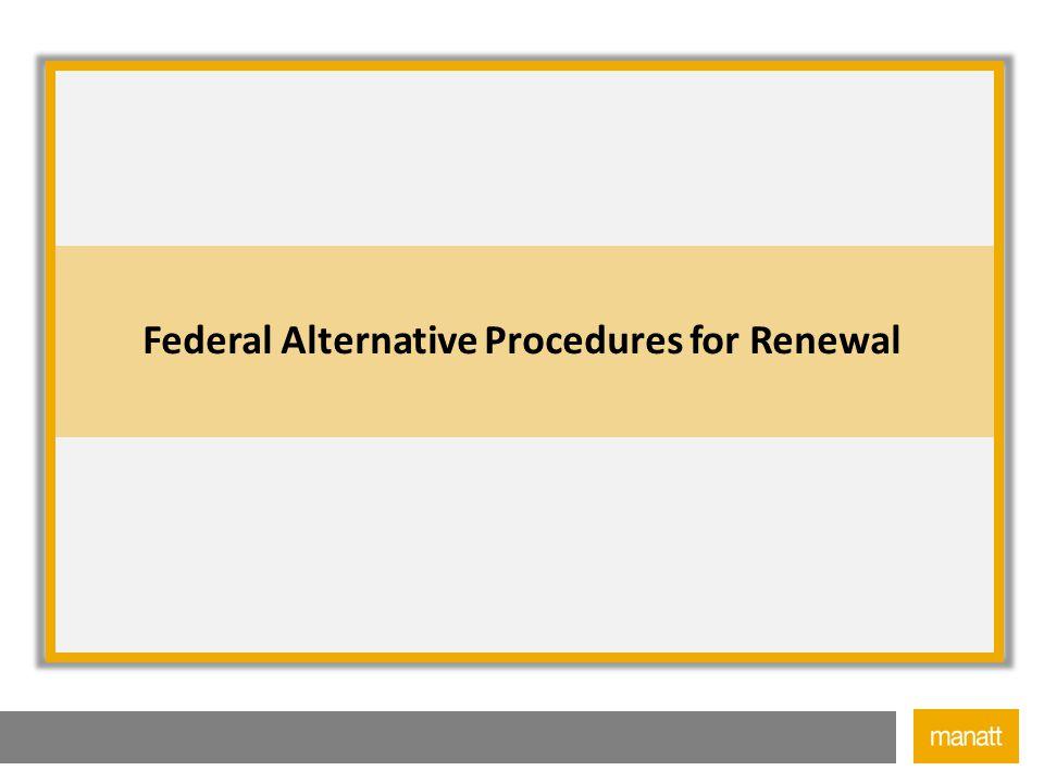 6 Federal Alternative Procedures for Renewal