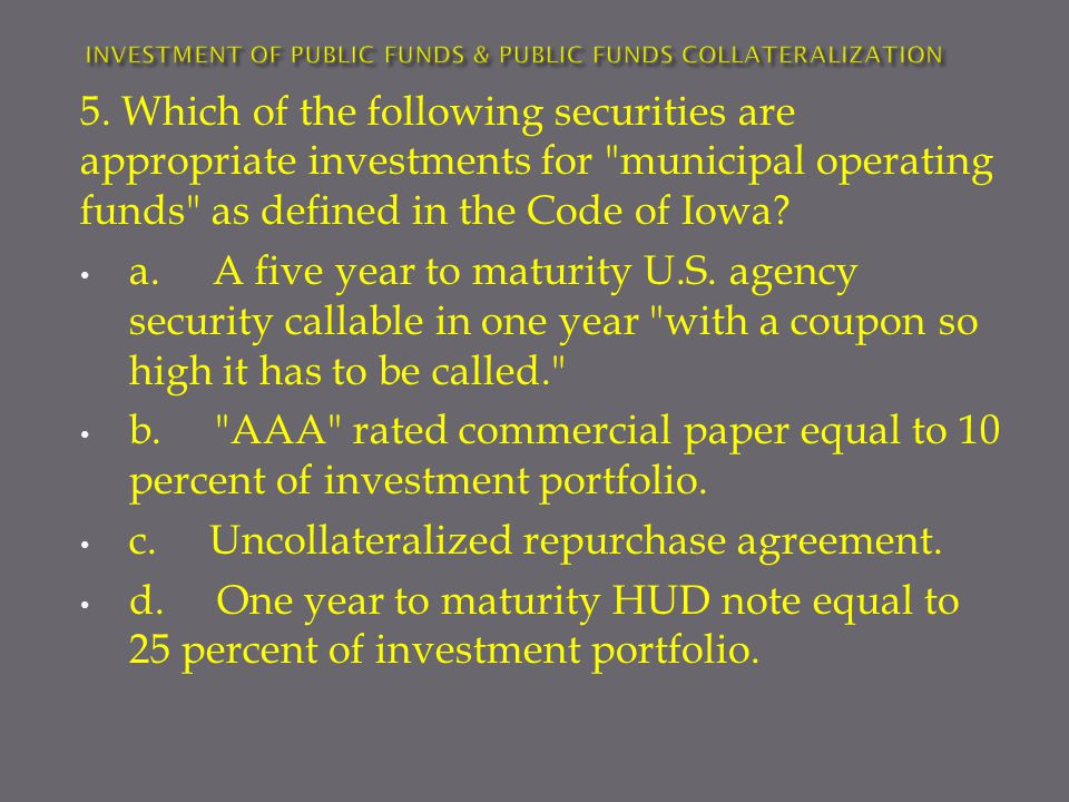 5. Which of the following securities are appropriate investments for