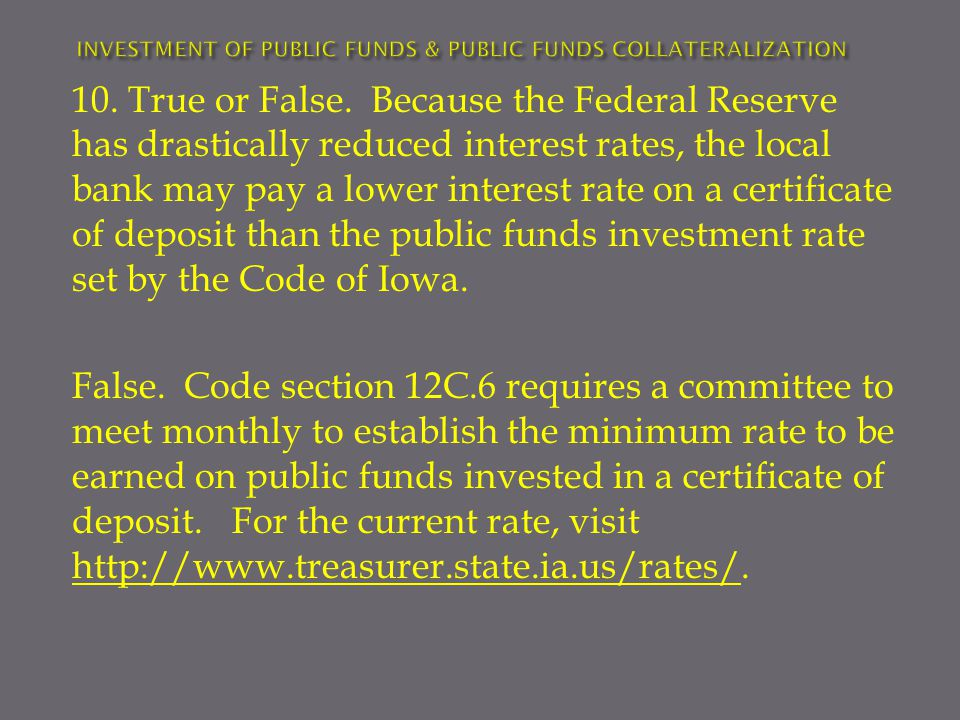 False. Code section 12C.6 requires a committee to meet monthly to establish the minimum rate to be earned on public funds invested in a certificate of