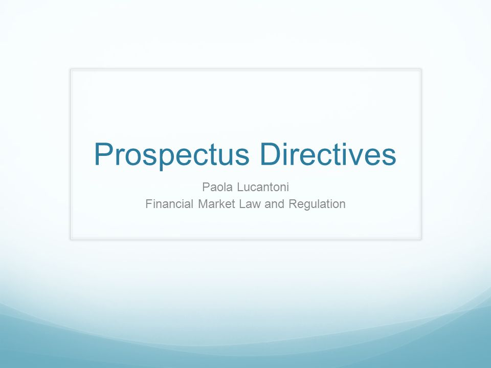 Prospectus Directives Paola Lucantoni Financial Market Law and Regulation