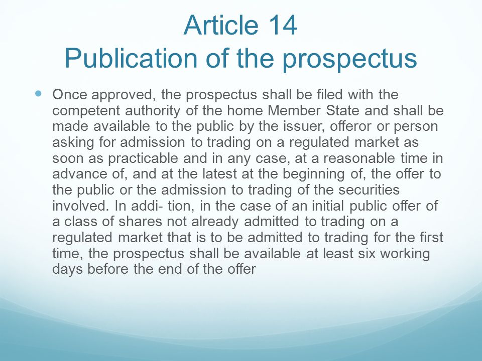 Article 14 Publication of the prospectus Once approved, the prospectus shall be filed with the competent authority of the home Member State and shall