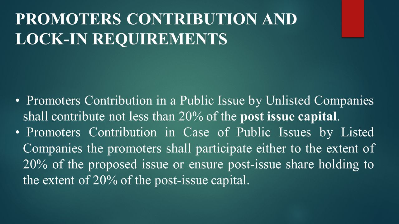 Promoters Contribution in Case of Composite Issues In case of composite issues of a listed company, the promoters contribution shall at the option of the promoter(s) be either 20% of the proposed public issue or 20% of the post-issue capital.