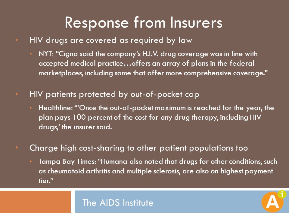 Response from Insurers HIV drugs are covered as required by law NYT: Cigna said the company's H.I.V.