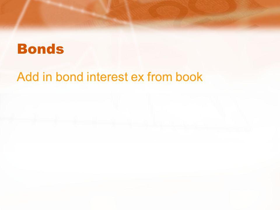 Bonds Add in bond interest ex from book