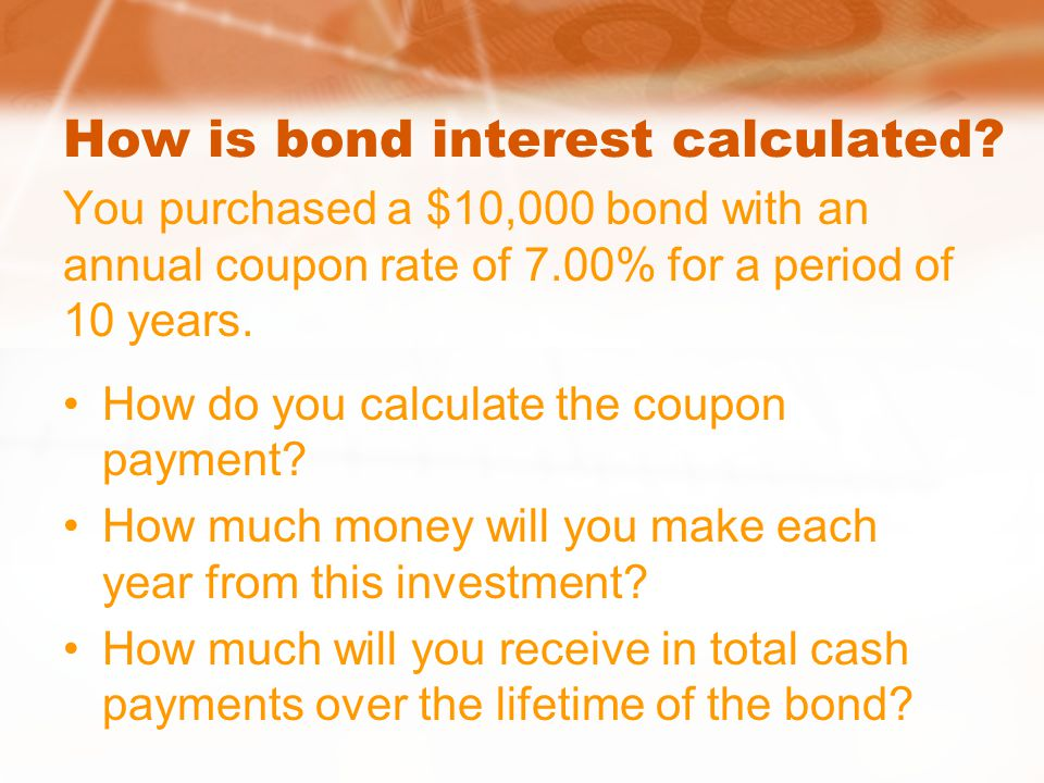 How is bond interest calculated.