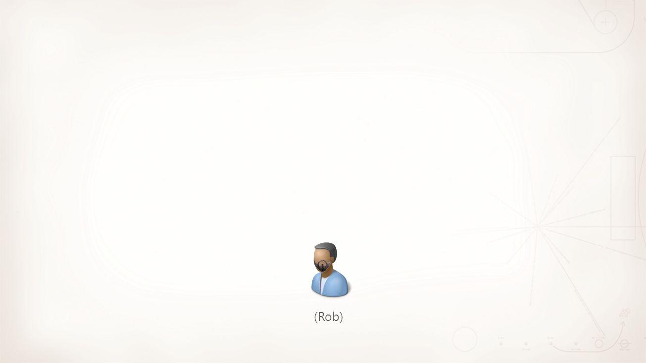 (Rob)