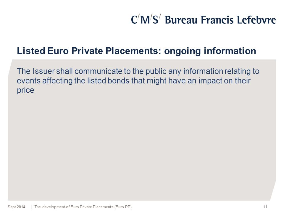 | Listed Euro Private Placements: ongoing information The development of Euro Private Placements (Euro PP)11Sept 2014 The Issuer shall communicate to