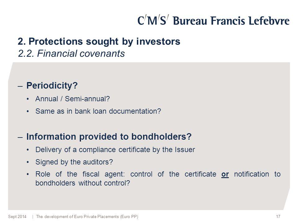 | –Periodicity. Annual / Semi-annual. Same as in bank loan documentation.