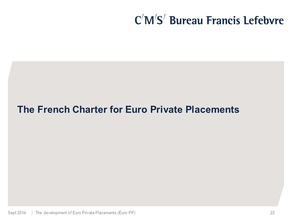| The French Charter for Euro Private Placements The development of Euro Private Placements (Euro PP)22Sept 2014