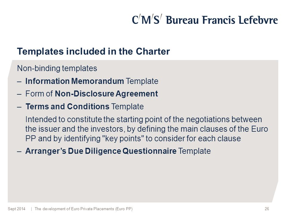 | Templates included in the Charter Non-binding templates –Information Memorandum Template –Form of Non-Disclosure Agreement –Terms and Conditions Tem