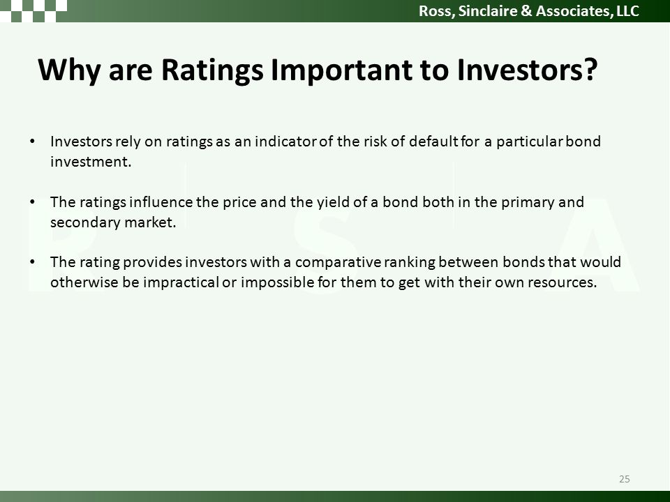 Ross, Sinclaire & Associates, LLC Why are Ratings Important to Investors.