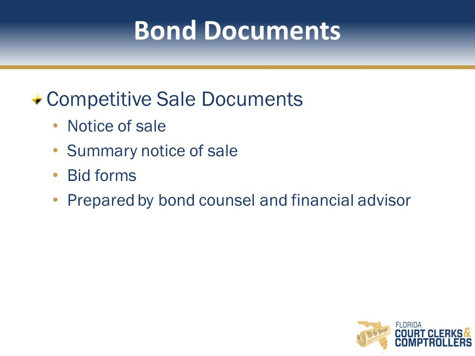 Bond Documents Competitive Sale Documents Notice of sale Summary notice of sale Bid forms Prepared by bond counsel and financial advisor