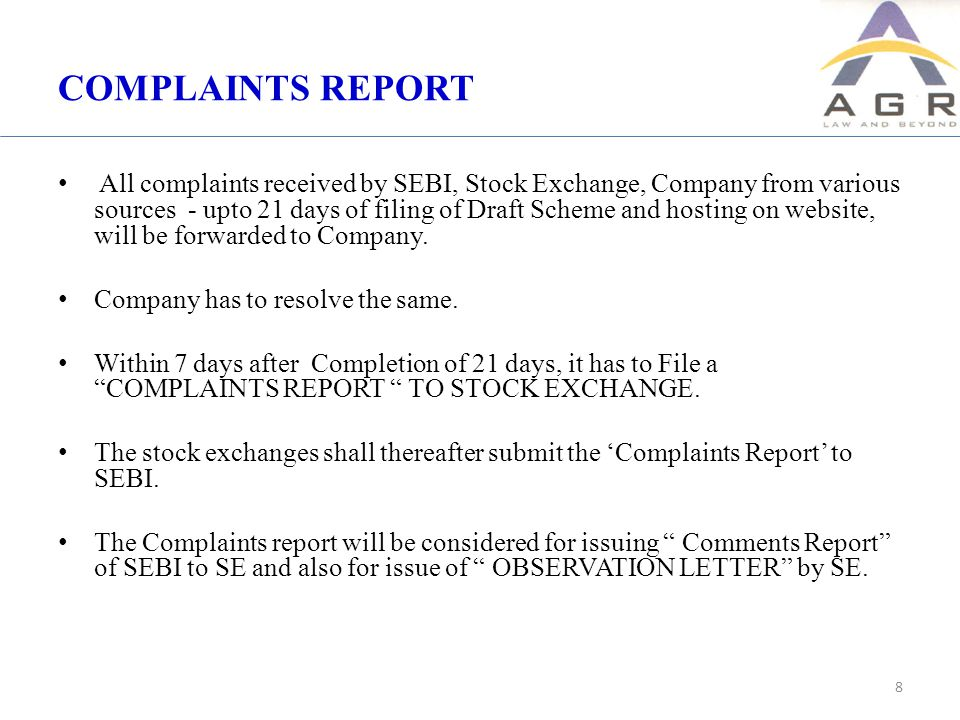 COMPLAINTS REPORT All complaints received by SEBI, Stock Exchange, Company from various sources - upto 21 days of filing of Draft Scheme and hosting on website, will be forwarded to Company.
