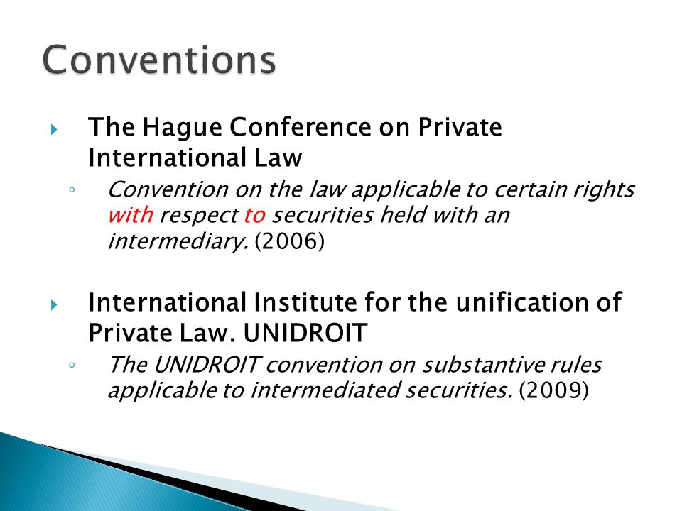  The Hague Conference on Private International Law ◦ Convention on the law applicable to certain rights with respect to securities held with an inter