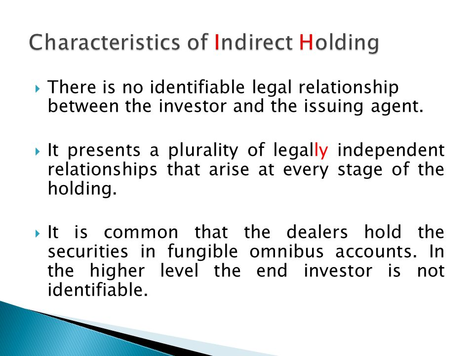  Basic Principle:  When the securities are held through an intermediary dealer, the law that applies to the rights derived from electronic book-entries is the one established in the agreement between the investor and the dealer intermediary.