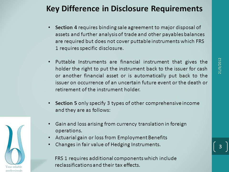 Key Difference in Disclosure Requirements (Continue) Section 3 & 6 allow Companies to present a single statement of Income and Retained Earnings.