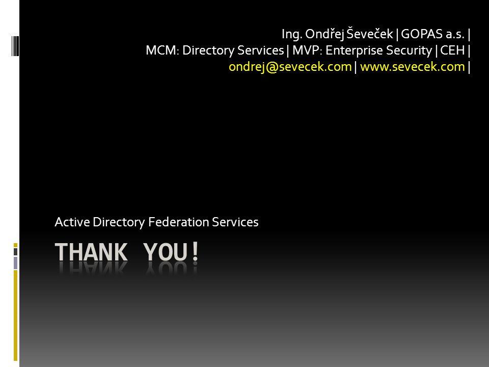 Active Directory Federation Services Ing. Ondřej Ševeček | GOPAS a.s.