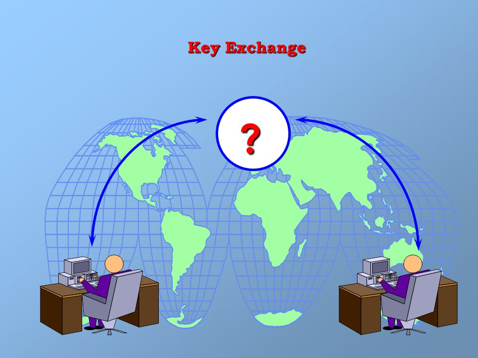 ? Key Exchange