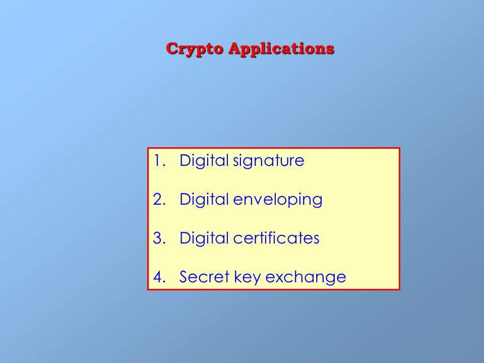 1. Digital signature 2. Digital enveloping 3. Digital certificates 4.