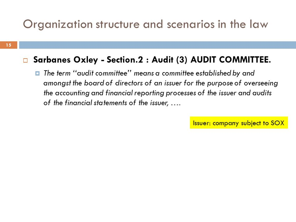 Organization structure and scenarios in the law 15  Sarbanes Oxley - Section.2 : Audit (3) AUDIT COMMITTEE.