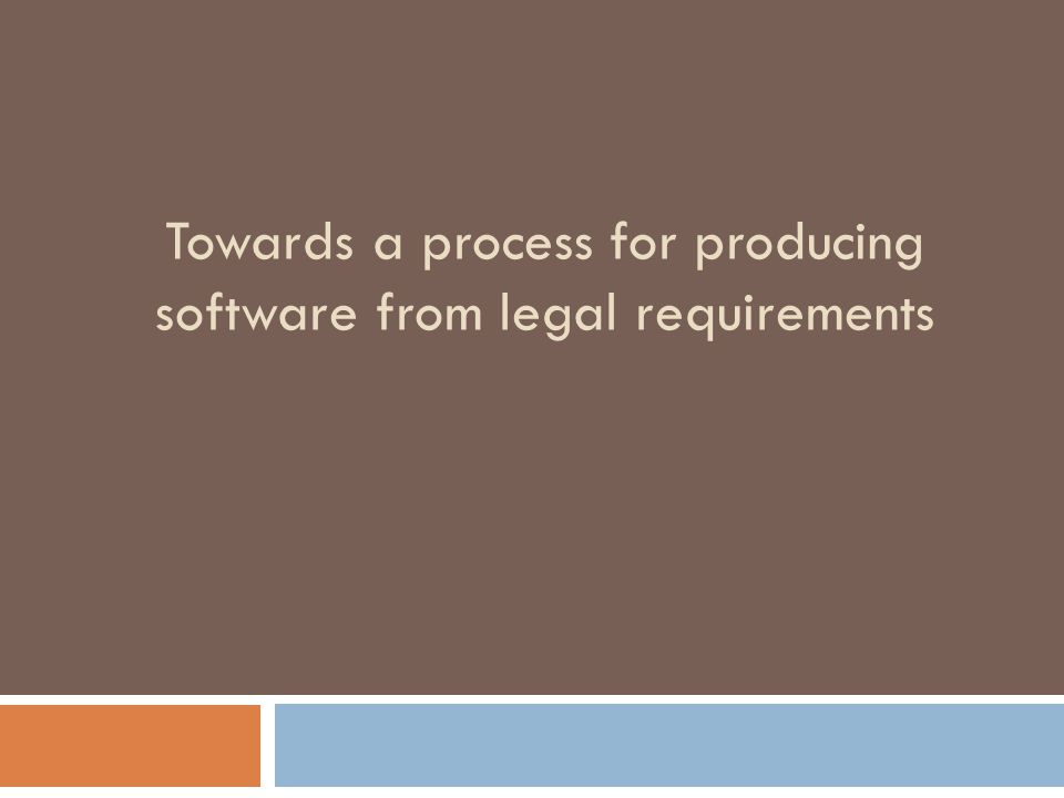 Towards a process for producing software from legal requirements